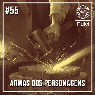 Podcast de Mesa #55 - Armas dos Personagens