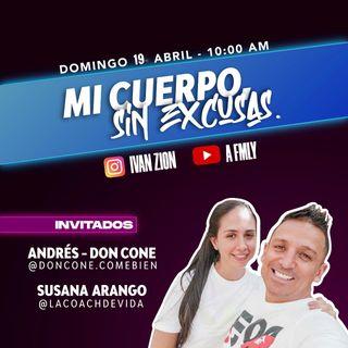 """SERIE SIN EXCUSAS:  Andres """"Don Cone"""" y Susana """"La Coach de vida"""" en: Como tener un cuerpo saludable"""