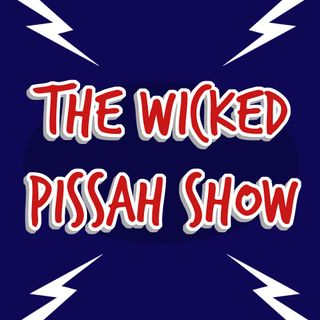 Wicked Pissah Show #6.1 LIVE