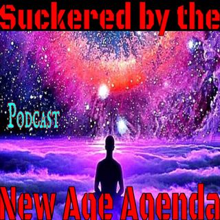 Suckered by the New Age Agenda