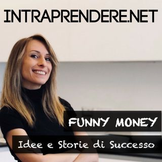 Funny Money - Intraprendere.net
