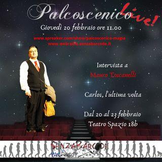 Mauro Toscanelli per #Palcoscenico (integrale)
