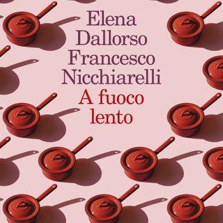 """Elena Dallorso, Francesco Nicchiarelli """"A fuoco lento"""""""