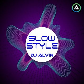 DJ Alvin - SlowStyle