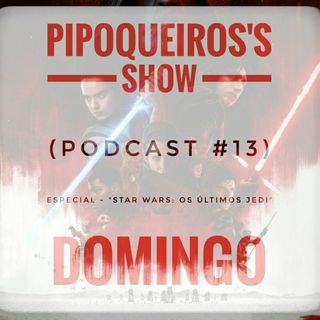 "Podcast #13 (Especial - ""Star Wars: Os Últimos Jedi"")"