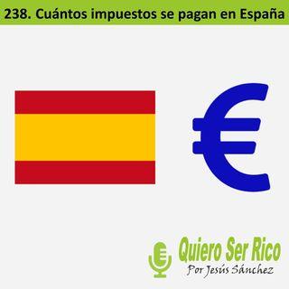 🙄238. Cuántos impuestos se pagan en España