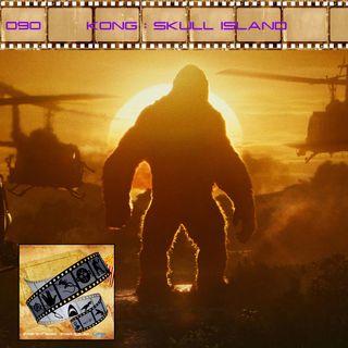 FF: 090: Kong: Skull Island