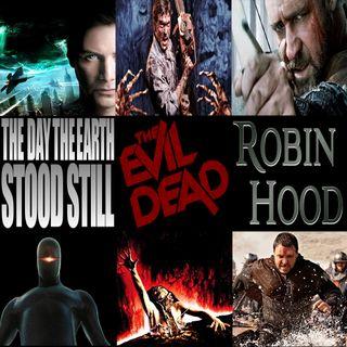 Week 136: (The Day the Earth Stood Still (2008), The Evil Dead (1981), Robin Hood (2010))