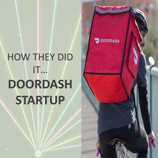 How they did it... Door Dash Startup