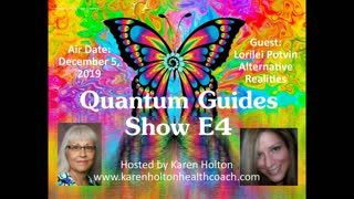 Quantum Guides Show E4 - Lorilei Potvin & Alternative Realities