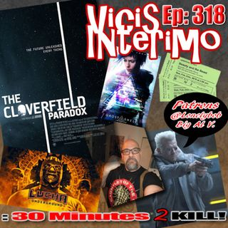 The Cloverfield Paradox,  Vicis Interimo:Episode 318