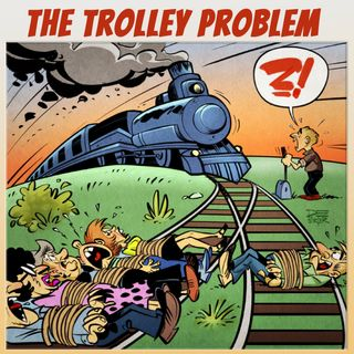 The Trolley Problem (and Other Ethical Dilemmas)