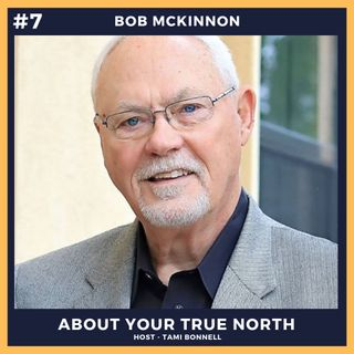 #7 - Bob McKinnon - Director of Leadership