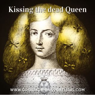 Portugal news, weather, animal welfare & kissing the dead queen