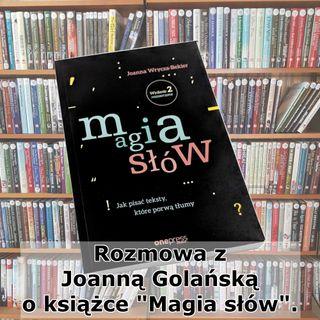 12 - Magia słów (rozmowa z Joanną Golańską)