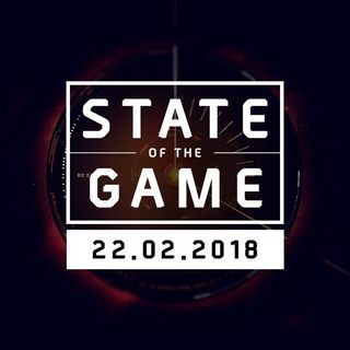 State of the Game #90: 22/02/2018