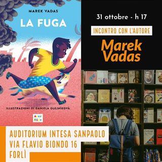 Incontri con l'autore: Marek Vadas, Utek (In fuga)