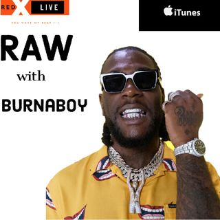 Episode 25 - RED X LIVE with Burnaboy