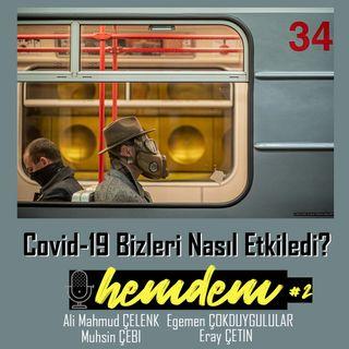 HEMDEM | Covid-19 Bizleri Nasıl Etkiledi? #2