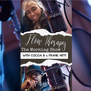The Flow Therapy Morning Show with Cocoa B & Frank Nitti - 02.17.20