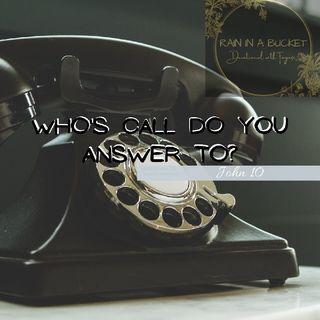 whose call do you answer to