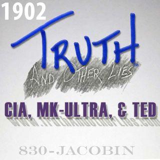 T^OL1902 / CIA, MK-Ultra, & Ted