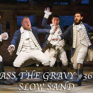 Pass The Gravy #362: Slow Sand