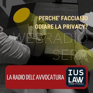 WEBRADIOSERA – PERCHE' FACCIAMO ODIARE LA PRIVACY?