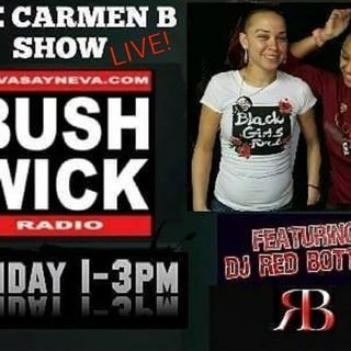 The Carmen B Show wit Dj Red Bottom Labor Day Show 9/2/18