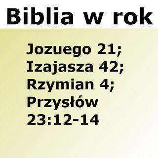218 - Jozuego 21, Izajasza 42, Rzymian 4, Przysłów 23:12-14