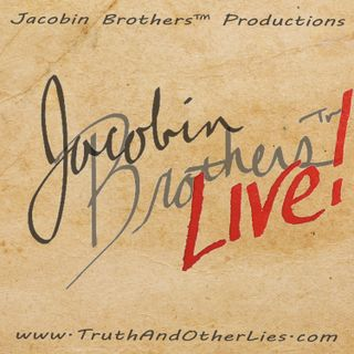 Jacobin Brothers Live!