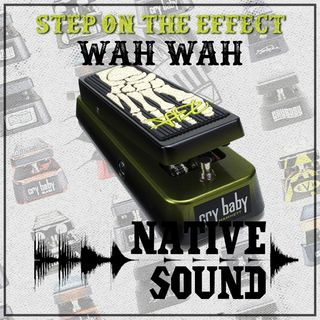 Step on the Effect: Wah Wah