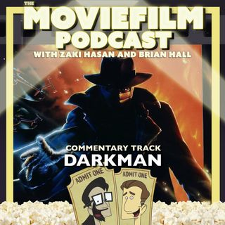 The MovieFilm Commentary Track: Darkman