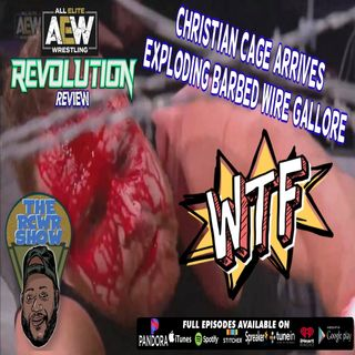 AEW Revolution 2021 Post Show: Christian Cage is AEW, Barbed Wire Erectile Dysfunction-The RCWR Show 3/7/2021