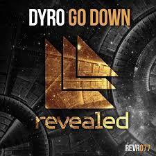 Dyro - Go Down (Original Mix)