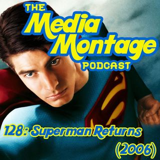 MMP 128 - Superman Returns (2006)