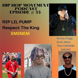 Episode 35 - RIP Lil Pimp, Snoop Don't Want That EMINEM Smoke, Machine Gun Kelly We Understand