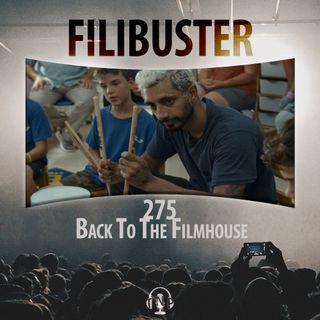 275 - Back To The Filmhouse