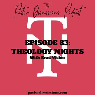 Theology Nights with Brad Weber