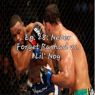 Ep. 28: Never Forget Rashad vs. Lil' Nog