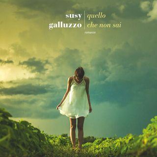 """Susy Galluzzo """"Quello che non sai"""""""