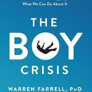 The Boy Crisis-Warren Farrell