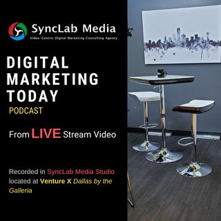 Digital Marketing Today EP 16 - Lila Smith, Communication and Messaging for Corporate and Personal Brands