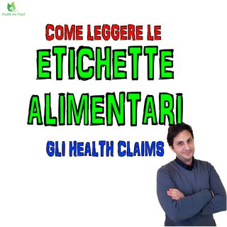 Episodio 44 - CLAIMS SULLE ETICHETTE ALIMENTARI - Cosa sapere!