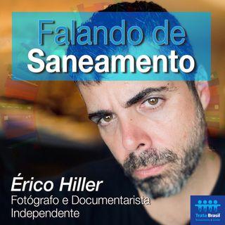 #09 - Érico Hiller, fotógrafo, opina sobre poluição e escassez de água