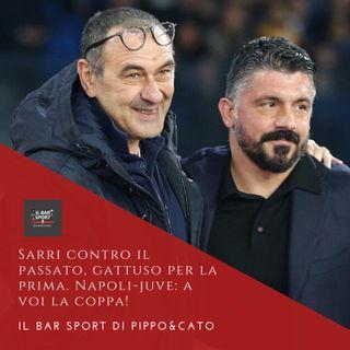 Episodio 12 - Sarri contro il passato, Gattuso per la prima. Napoli-Juve: a voi la Coppa!