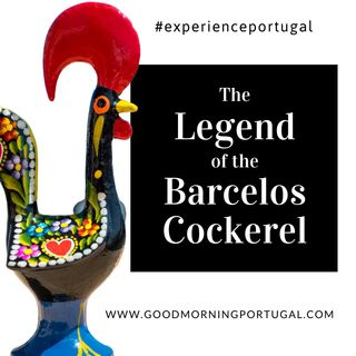 Experience Portugal: The Legend of The Barcelos Cockerel (Episode 200!)