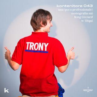 Kontenitore 043 - una (poco professionale) monografia sui King Gizzard w/ Diqui