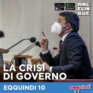 Eqquindi #10 - La crisi di governo