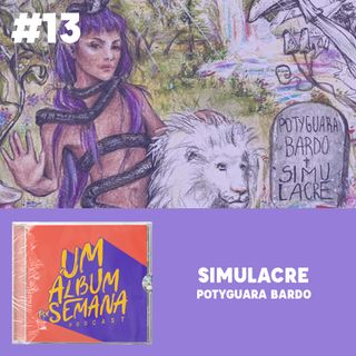#13 Simulacre - Potyguara Bardo